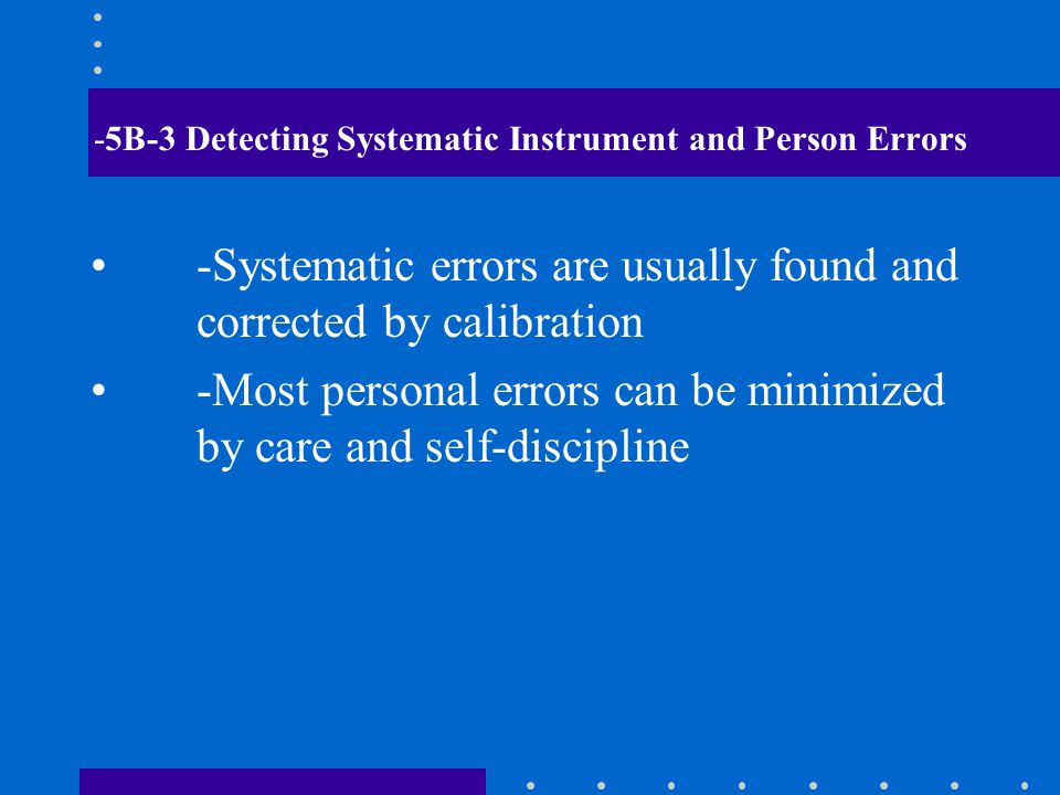 -5B-3 Detecting Systematic Instrument and Person Errors