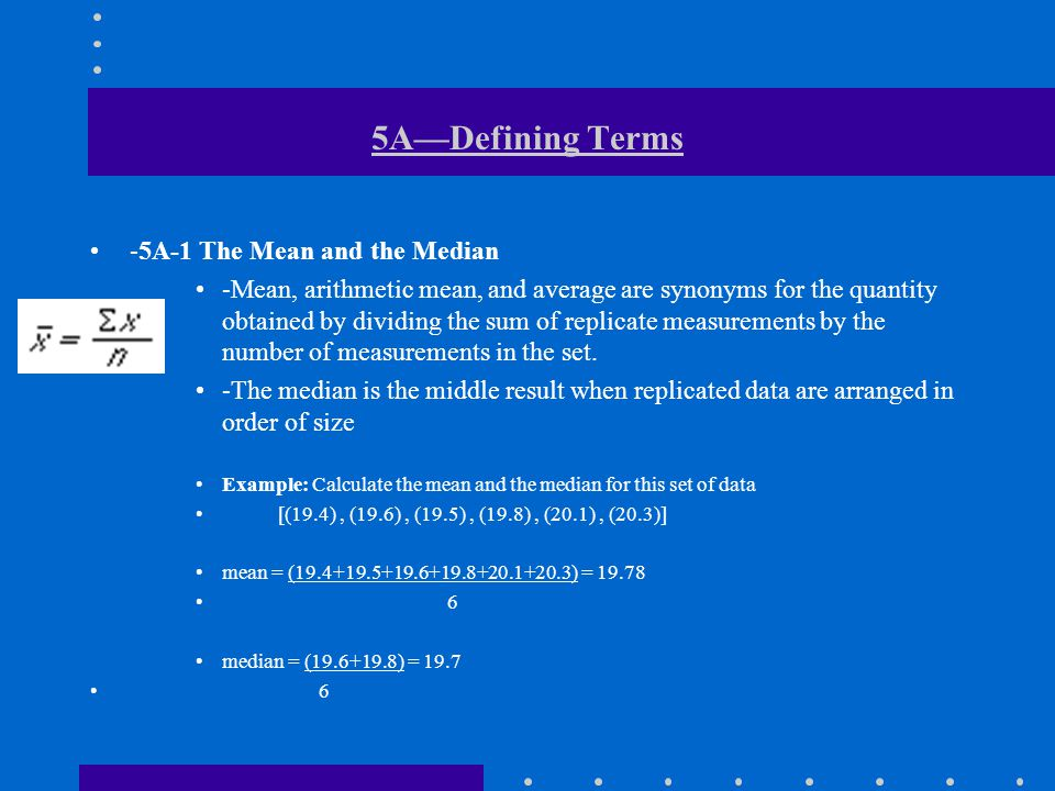 5A—Defining Terms -5A-1 The Mean and the Median