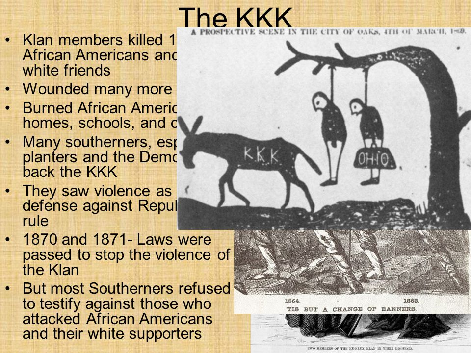 The KKK Klan members killed 1000s of African Americans and their white friends. Wounded many more.