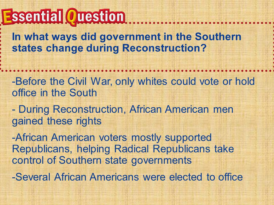 - During Reconstruction, African American men gained these rights