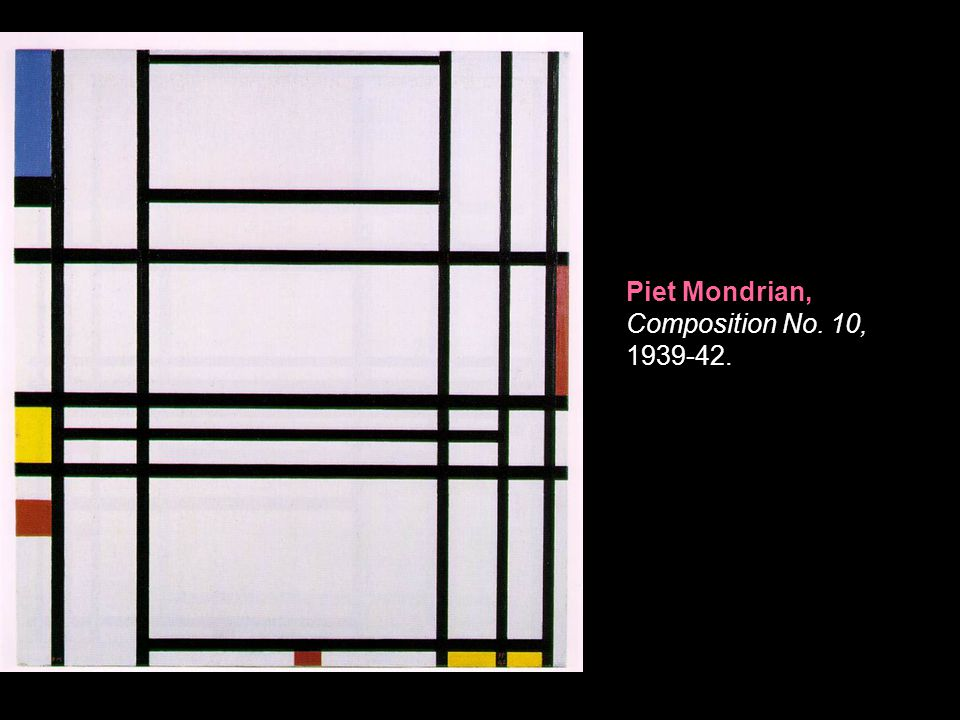 Piet Mondrian, Composition No. 10, 1939-42.