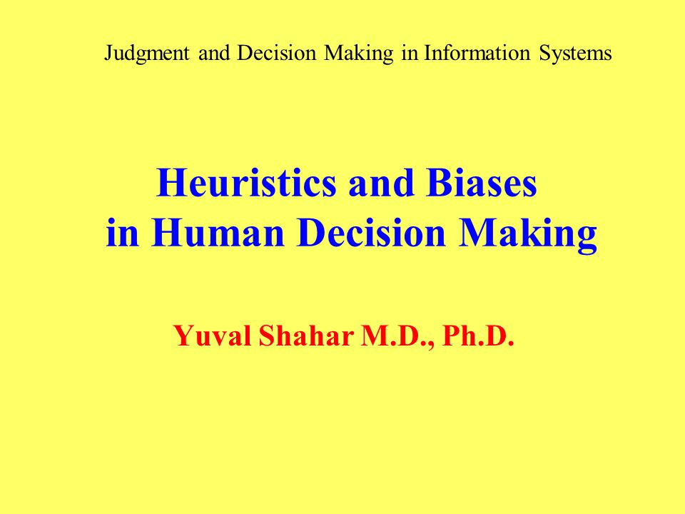 Heuristics and Biases in Human Decision Making