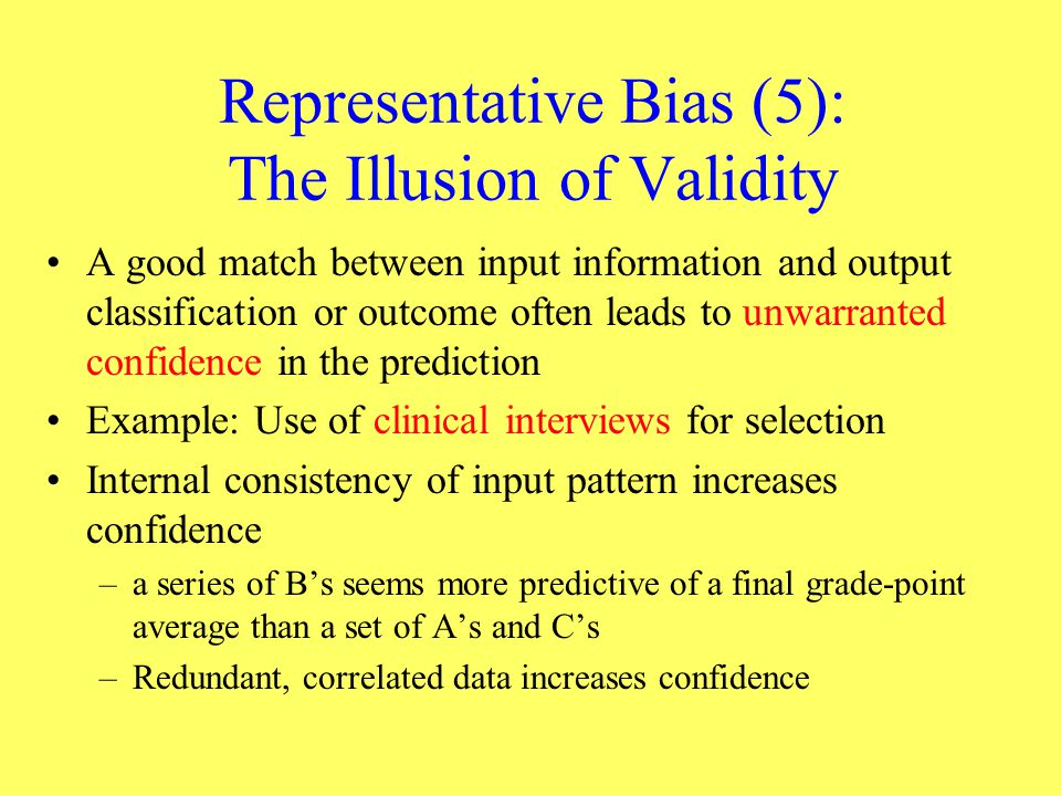 Representative Bias (5): The Illusion of Validity