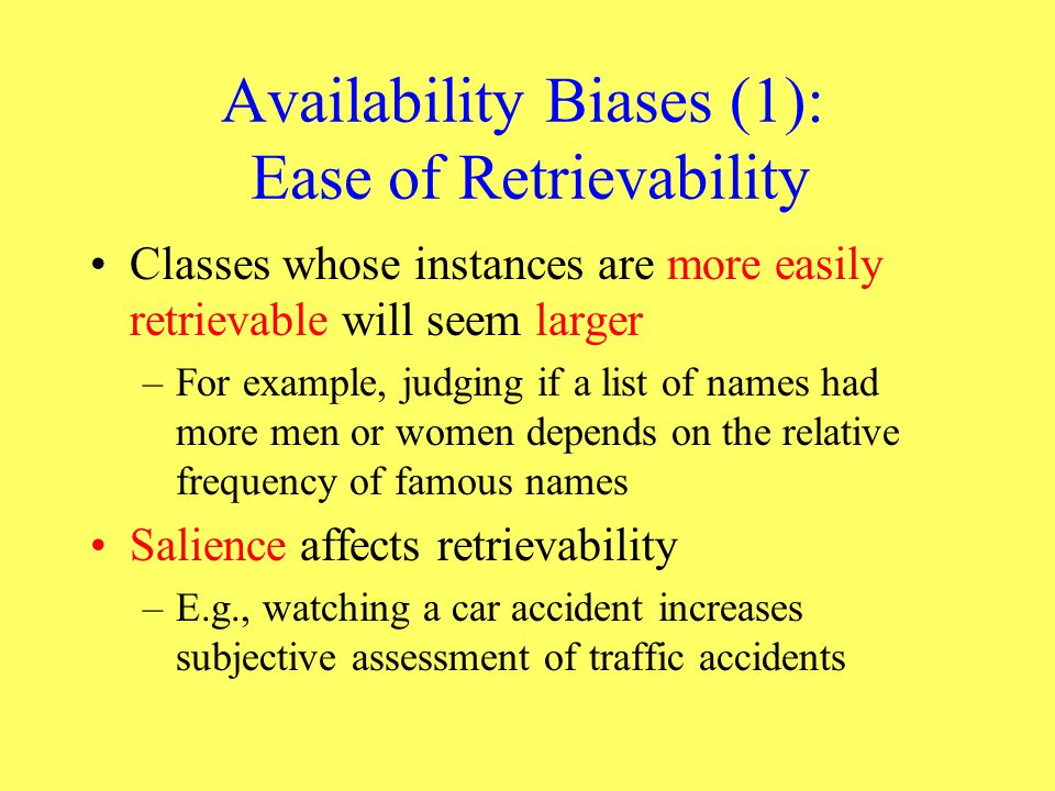 Availability Biases (1): Ease of Retrievability