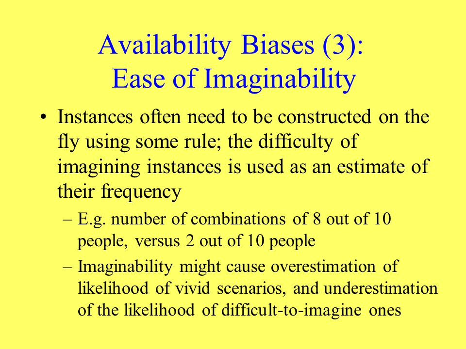 Availability Biases (3): Ease of Imaginability
