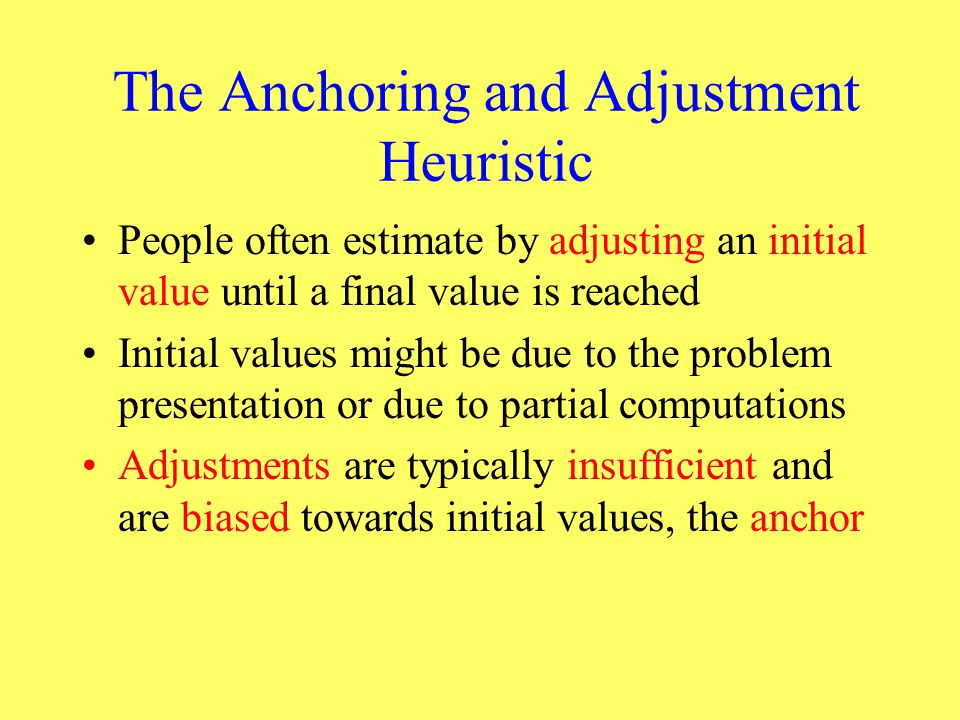 The Anchoring and Adjustment Heuristic