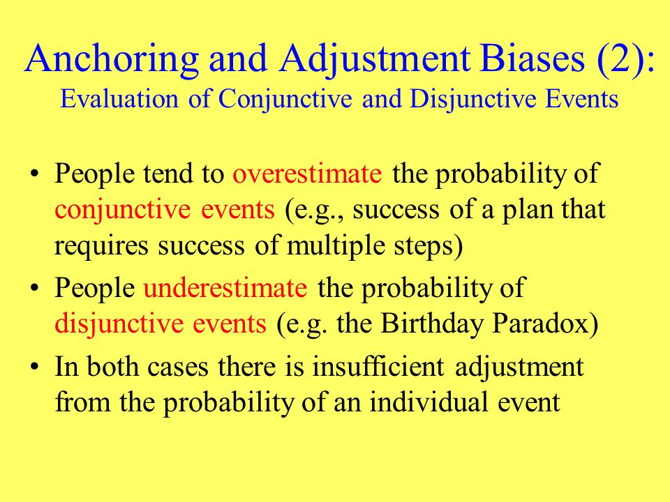 Anchoring and Adjustment Biases (2): Evaluation of Conjunctive and Disjunctive Events