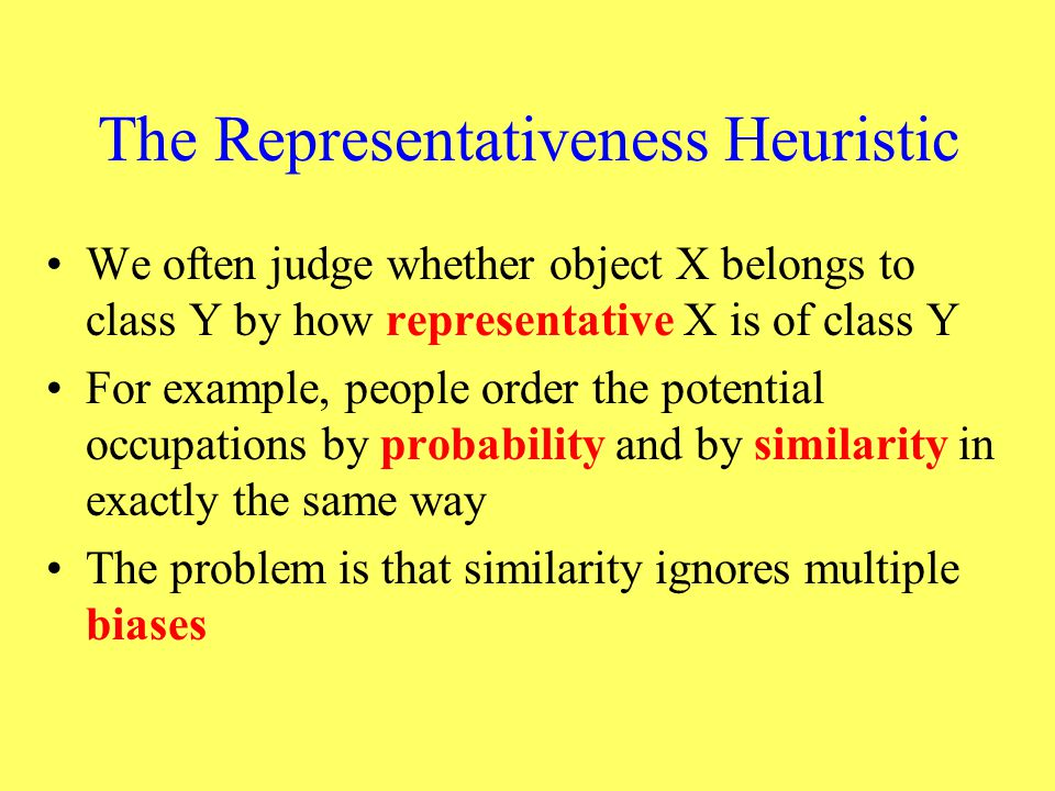 The Representativeness Heuristic