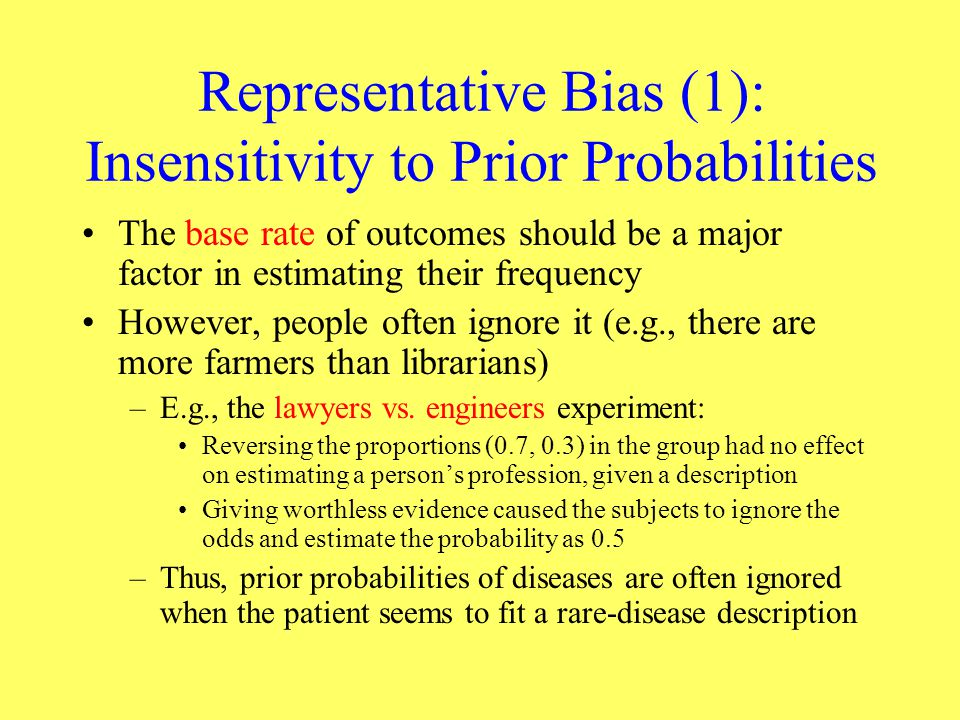Representative Bias (1): Insensitivity to Prior Probabilities