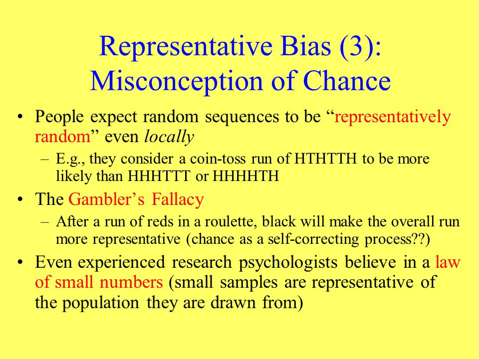 Representative Bias (3): Misconception of Chance