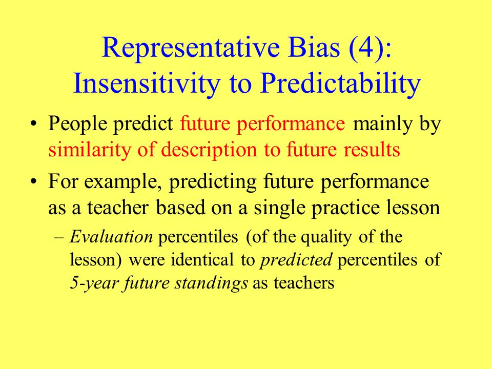Representative Bias (4): Insensitivity to Predictability