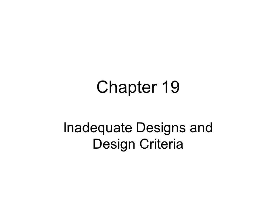 Inadequate Designs and Design Criteria