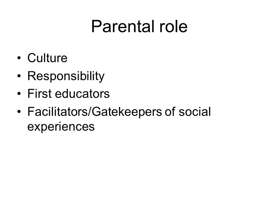 Parental role Culture Responsibility First educators