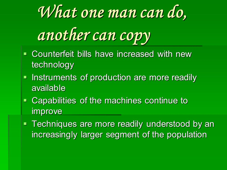 What one man can do, another can copy