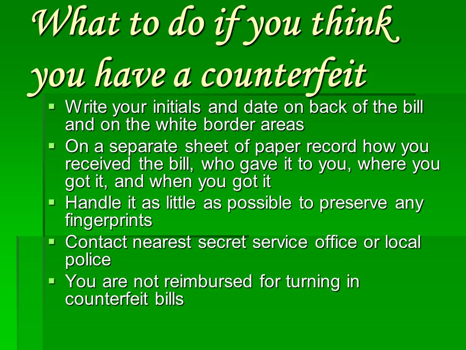 What to do if you think you have a counterfeit