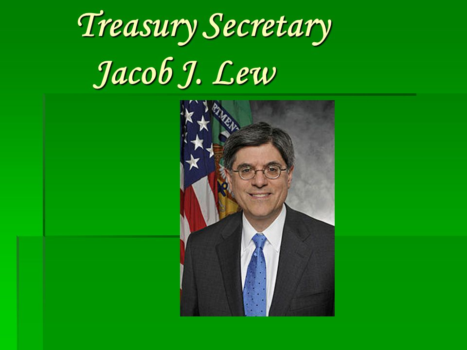 Treasury Secretary Jacob J. Lew