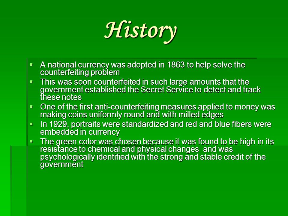 History A national currency was adopted in 1863 to help solve the counterfeiting problem.
