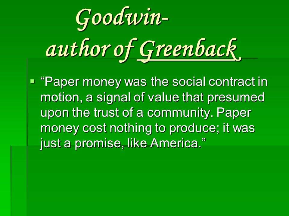 Goodwin- author of Greenback