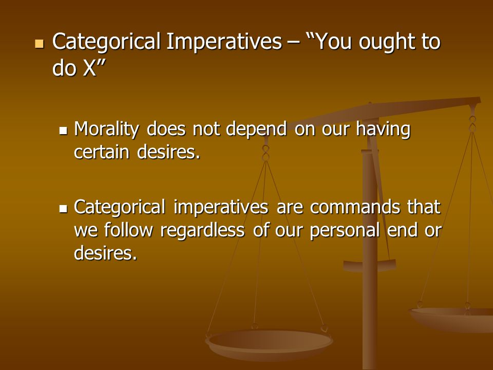 Categorical Imperatives – You ought to do X