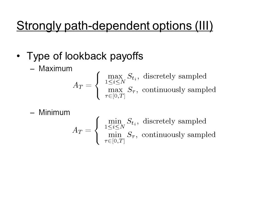 Strongly path-dependent options (III)
