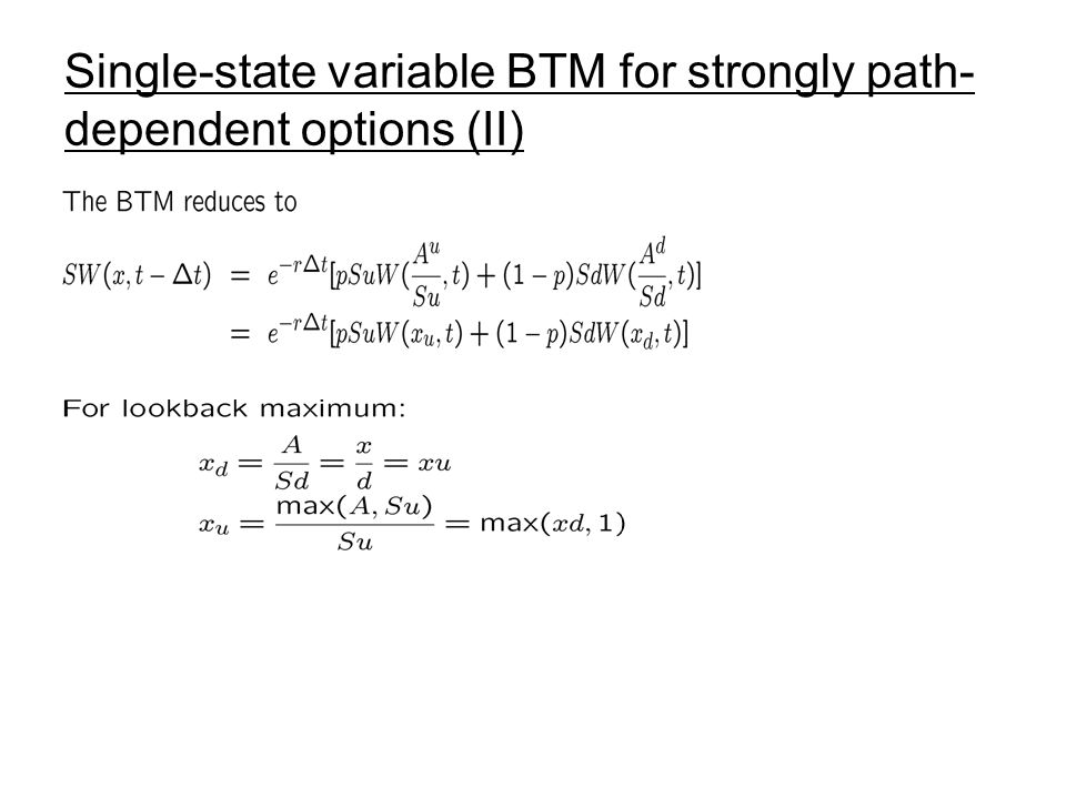 Single-state variable BTM for strongly path-dependent options (II)