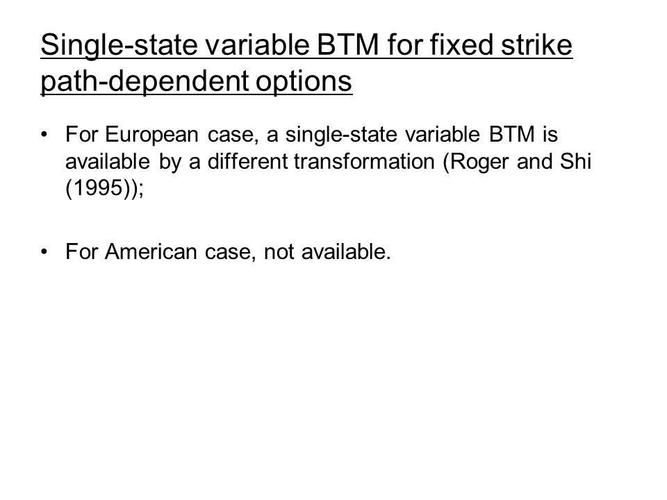 Single-state variable BTM for fixed strike path-dependent options