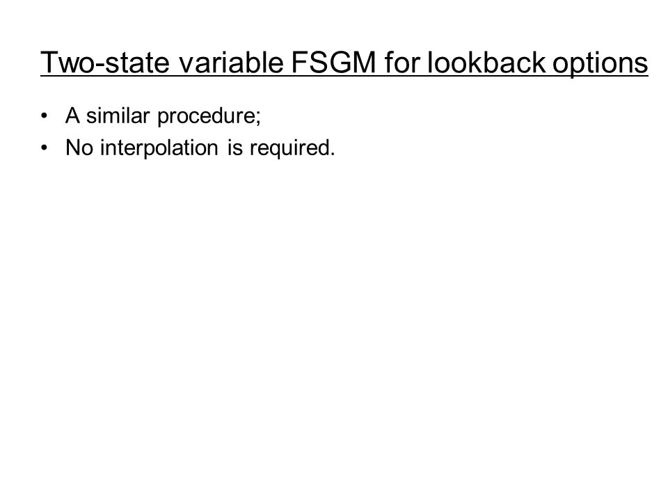 Two-state variable FSGM for lookback options