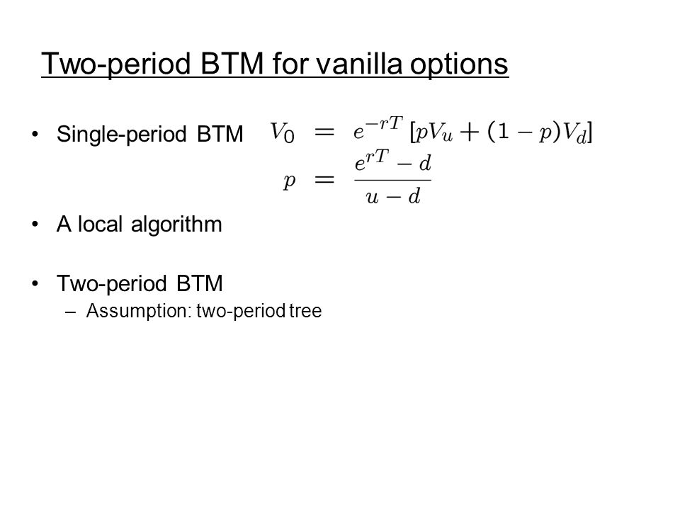 Two-period BTM for vanilla options