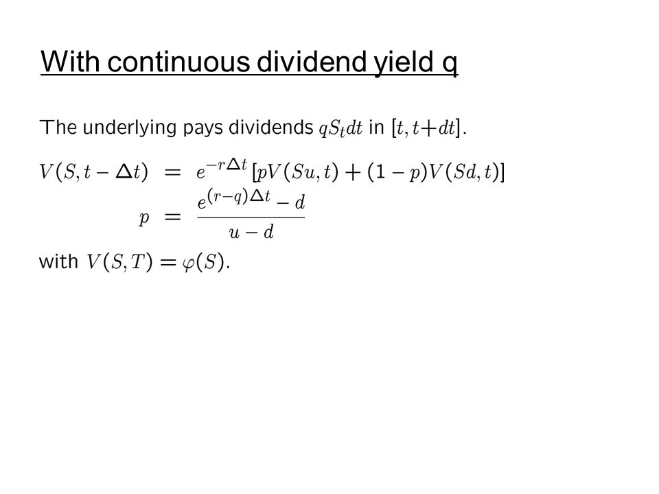 With continuous dividend yield q