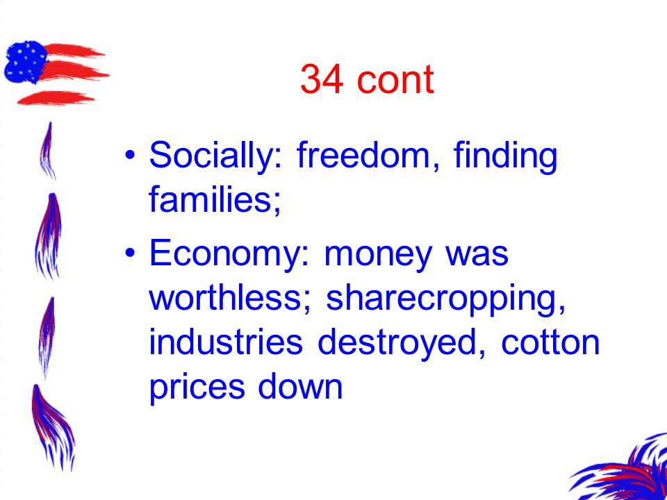 34 cont Socially: freedom, finding families;