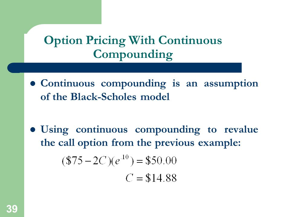 Option Pricing With Continuous Compounding