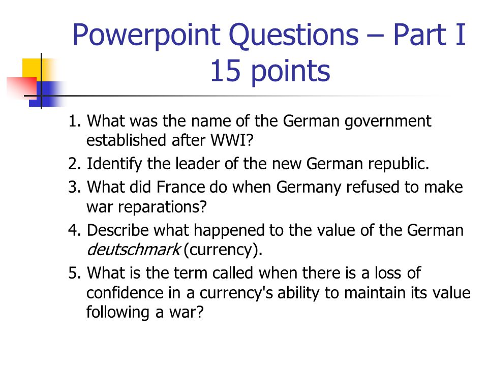Powerpoint Questions – Part I 15 points