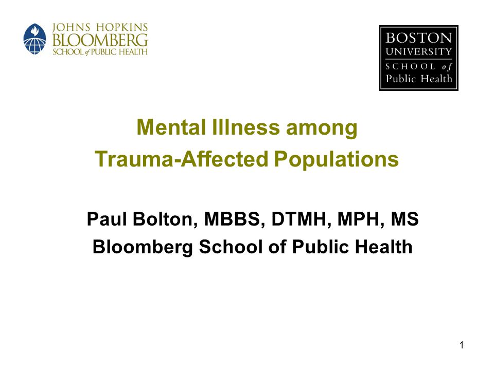 Trauma-Affected Populations Paul Bolton, MBBS, DTMH, MPH, MS