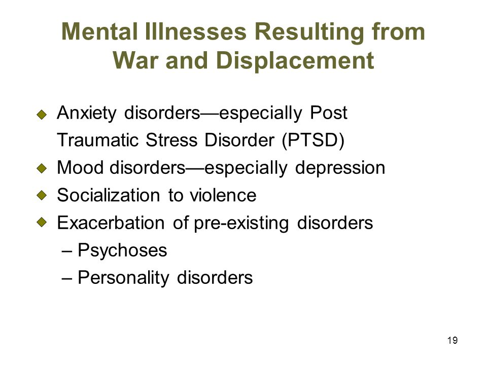 Mental Illnesses Resulting from War and Displacement