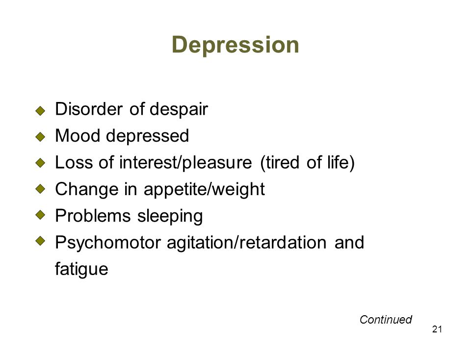 Depression Disorder of despair Mood depressed