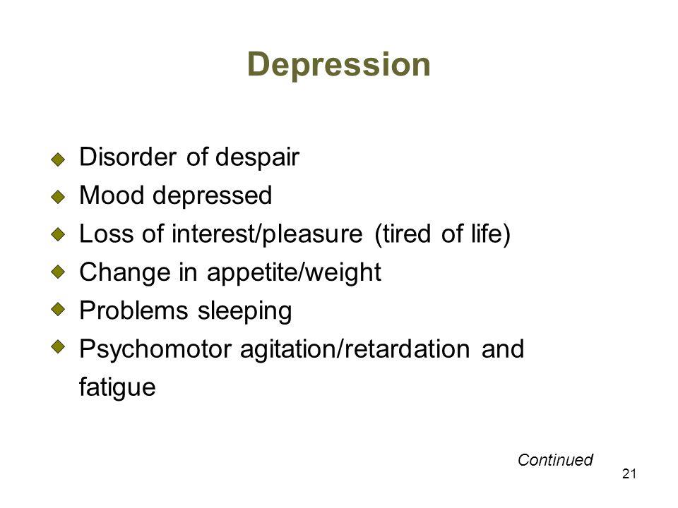 Depression Disorder of despair Mood depressed