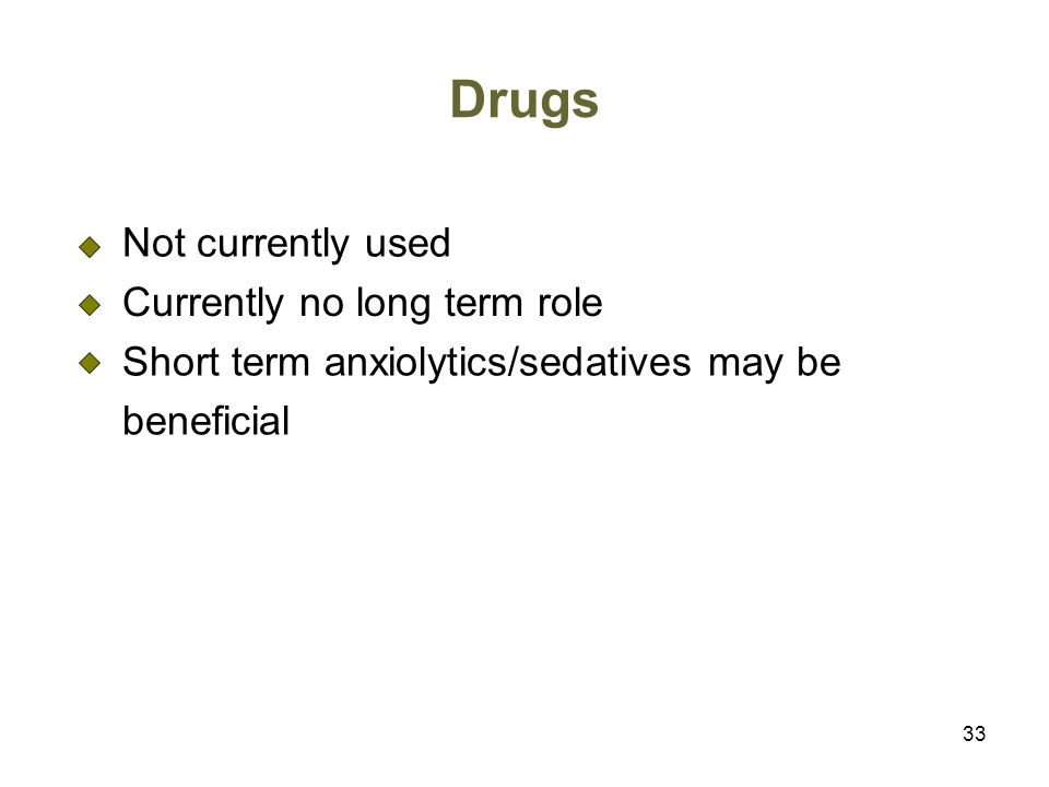 Drugs Not currently used Currently no long term role