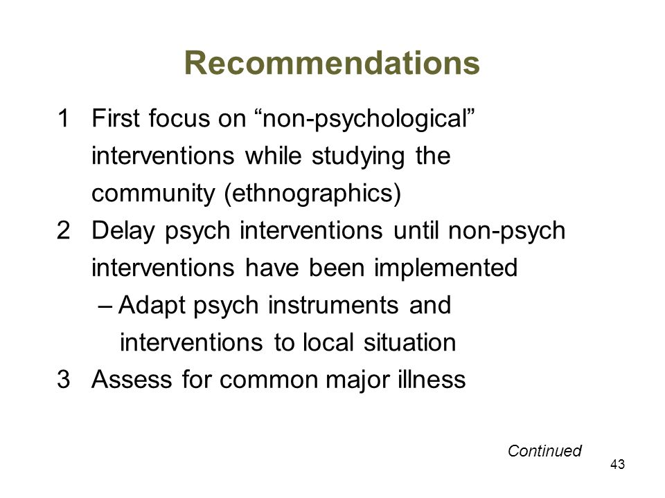 Recommendations 1 First focus on non-psychological