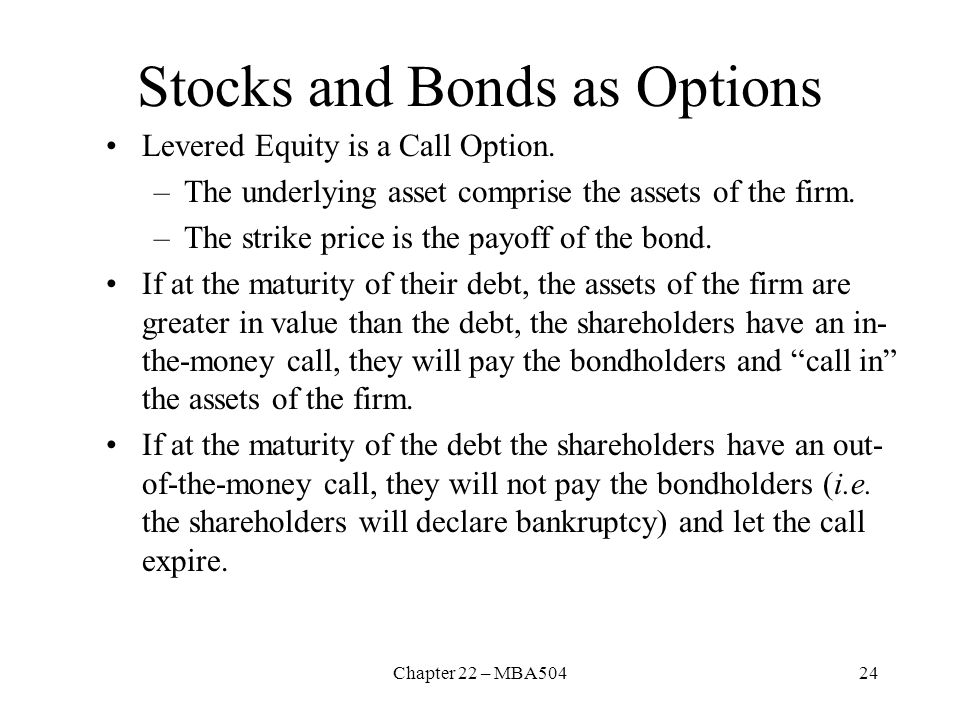 Stocks and Bonds as Options