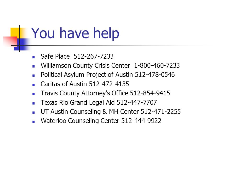 You have help Safe Place 512-267-7233