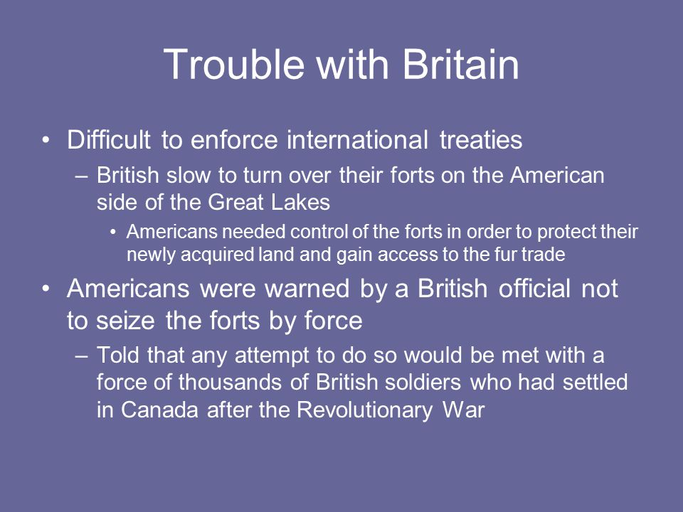 Trouble with Britain Difficult to enforce international treaties
