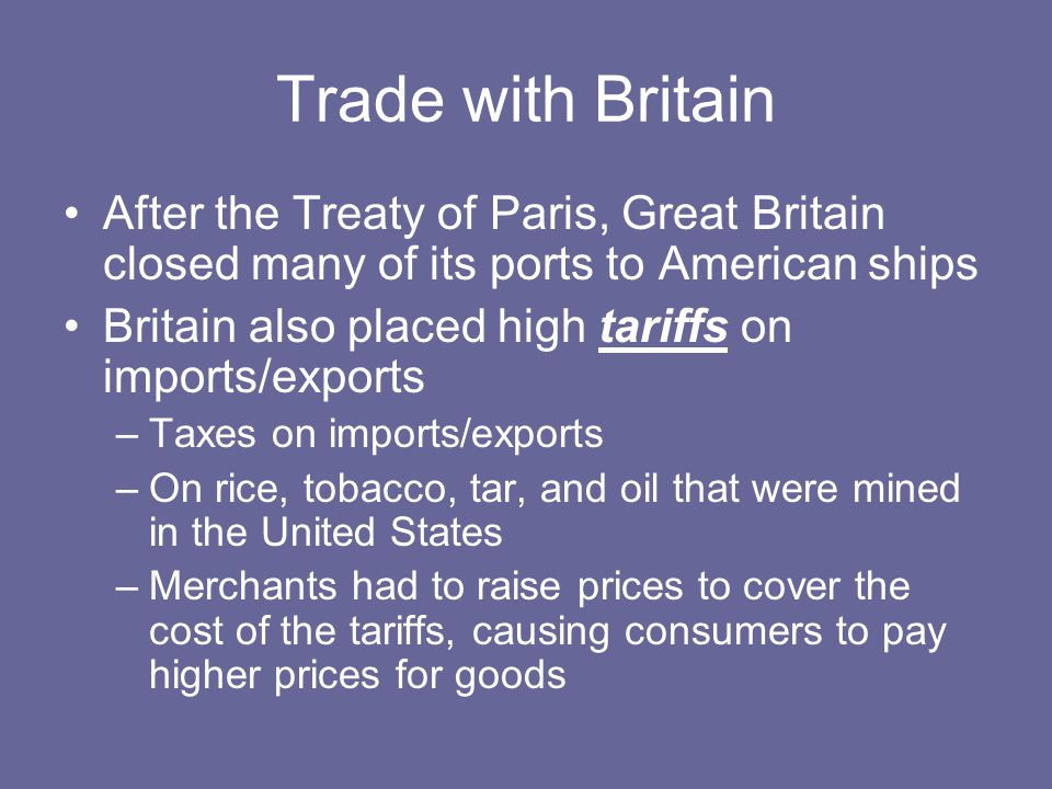 Trade with Britain After the Treaty of Paris, Great Britain closed many of its ports to American ships.