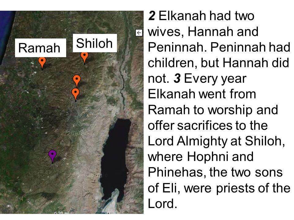 2 Elkanah had two wives, Hannah and Peninnah