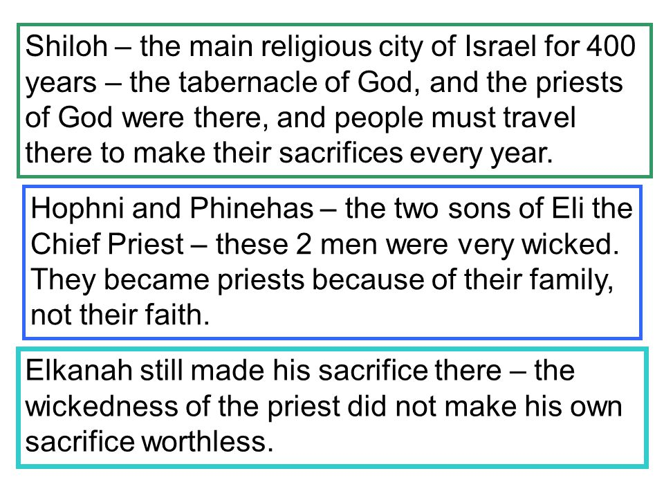 Shiloh – the main religious city of Israel for 400 years – the tabernacle of God, and the priests of God were there, and people must travel there to make their sacrifices every year.