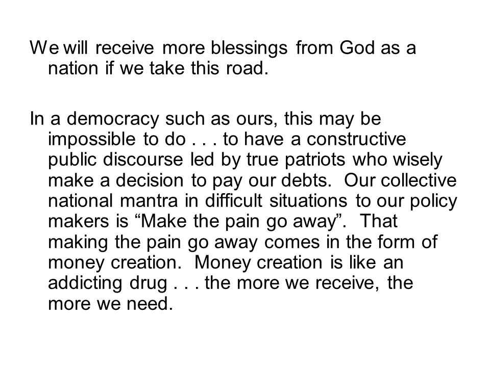 We will receive more blessings from God as a nation if we take this road.