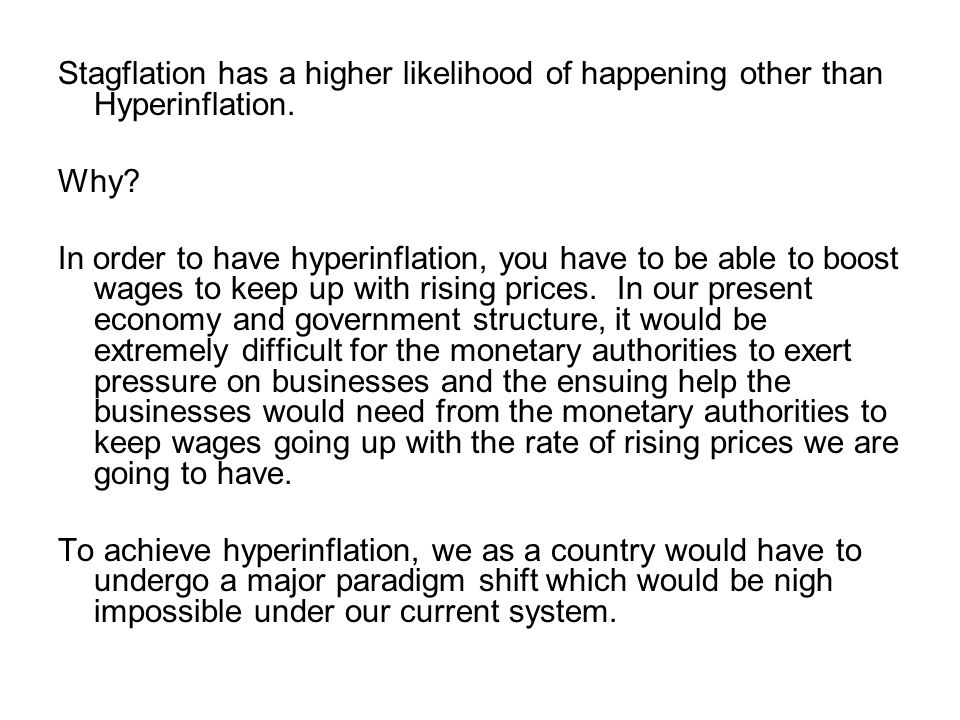 Stagflation has a higher likelihood of happening other than Hyperinflation.