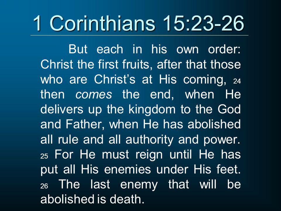 1 Corinthians 15:23-26