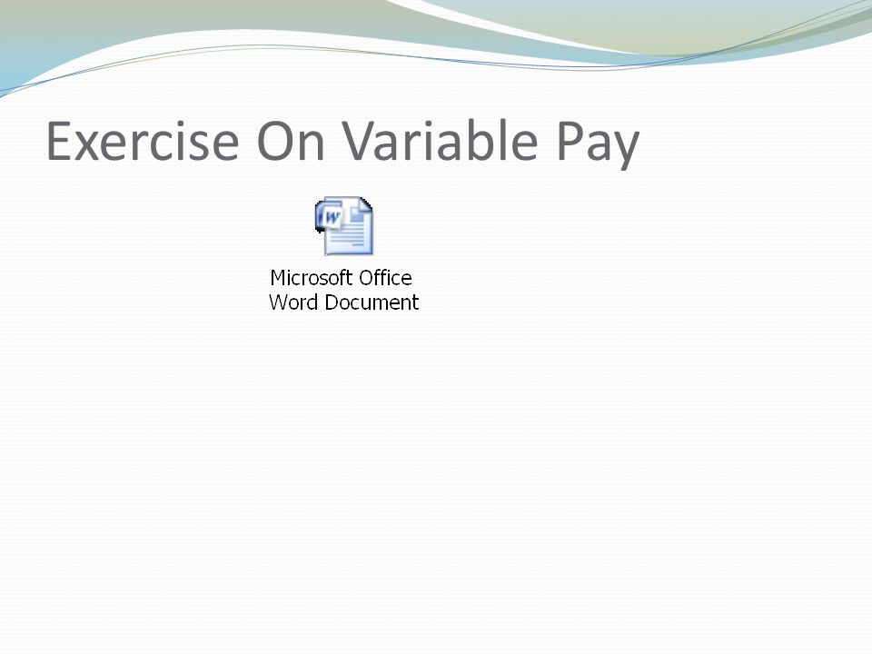 Exercise On Variable Pay
