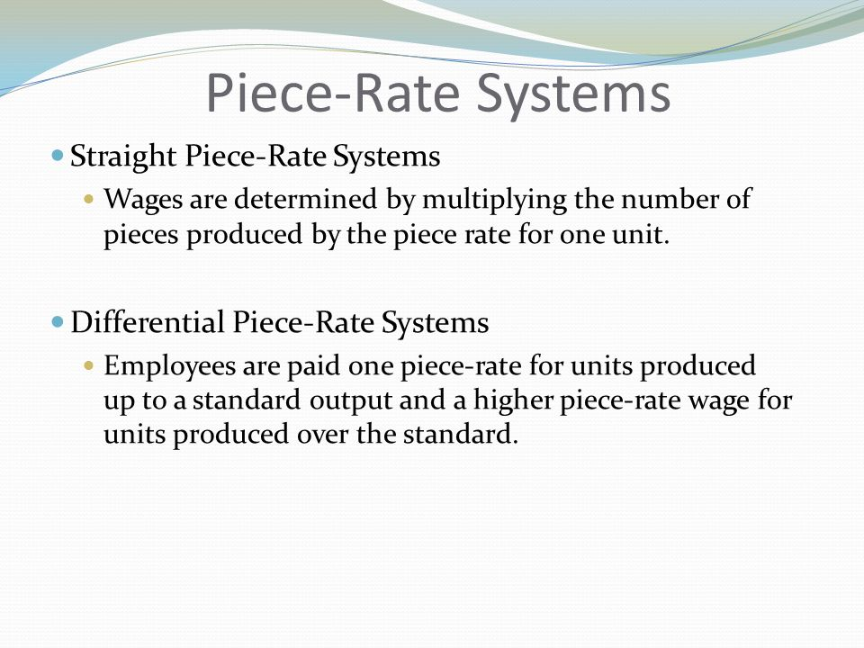 Piece-Rate Systems Straight Piece-Rate Systems