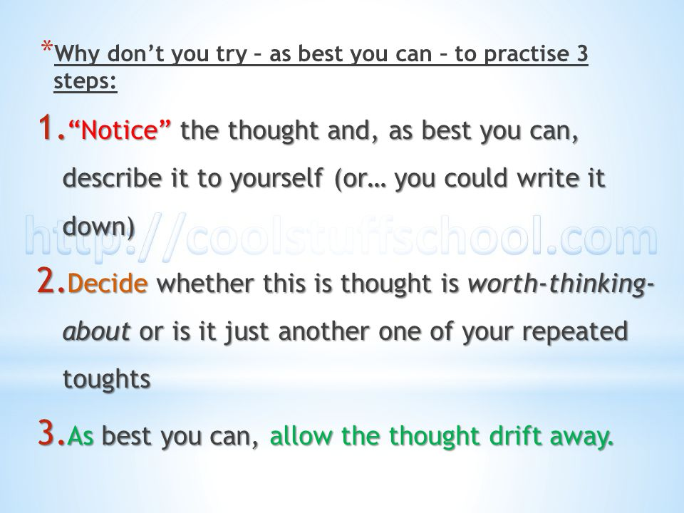 As best you can, allow the thought drift away.
